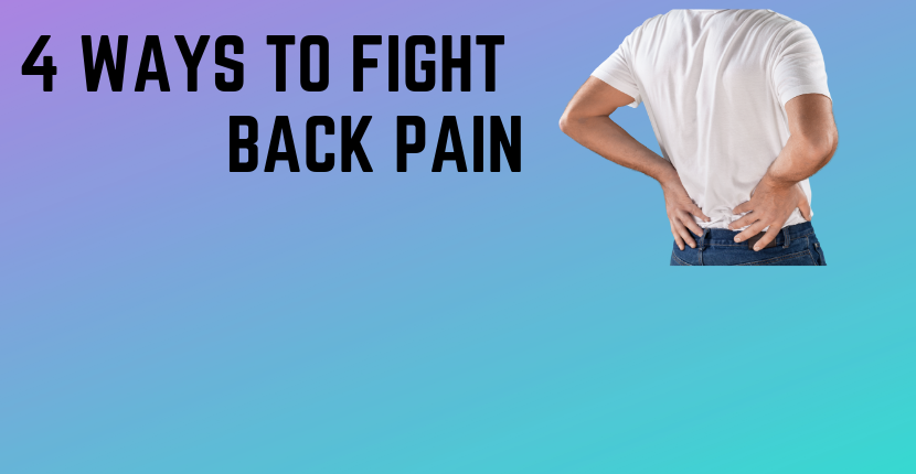 4 Ways to Fight Back Pain at Home