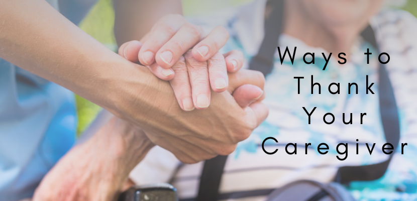 7 Ways to Thank Your Caregiver for Everything They Do