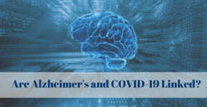 Are Alzheimer's and COVID-19 Linked_