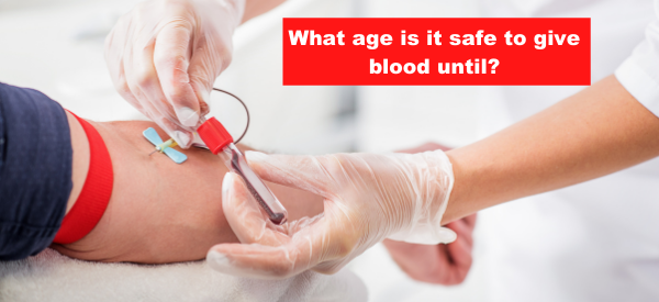 Blood Donation Age Restrictions