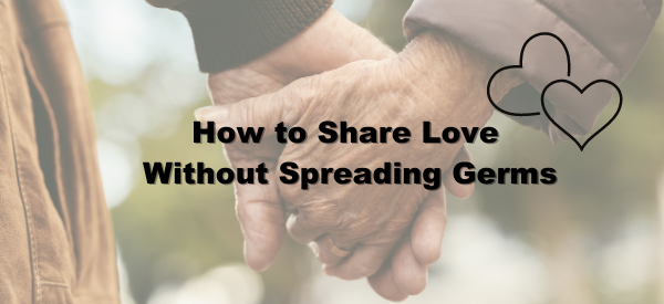 Share love, not germs