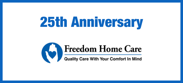 Freedom Home Care's 25th Anniversary