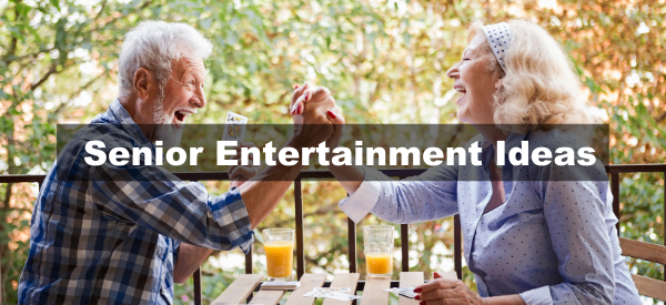 5 Ways to Entertain Your Senior Loved One