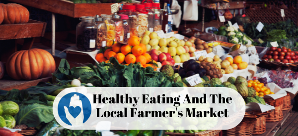 Healthy Eating And The Local Farmer's Market